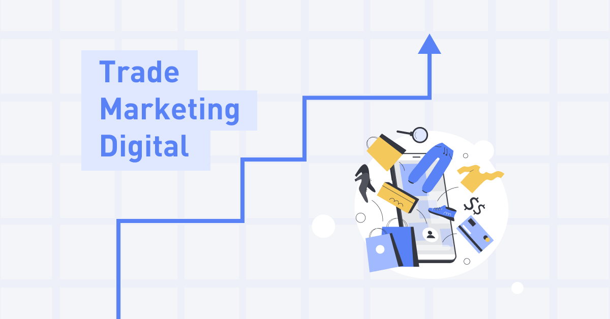 Saiba como o Trade Marketing Digital pode impactar as vendas do seu e-commerce